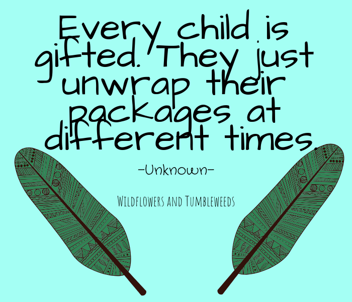 Every Child Is A Special Gift Wildflowers Tumbleweeds